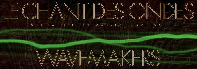 Wavemakers // Le Chant des Ondes